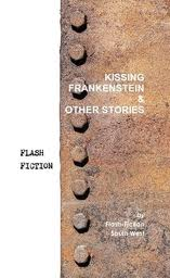 Kissing Frankenstein & Other Stories
