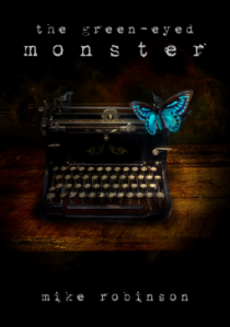 The Green-Eyed Monster by Mike Robinson